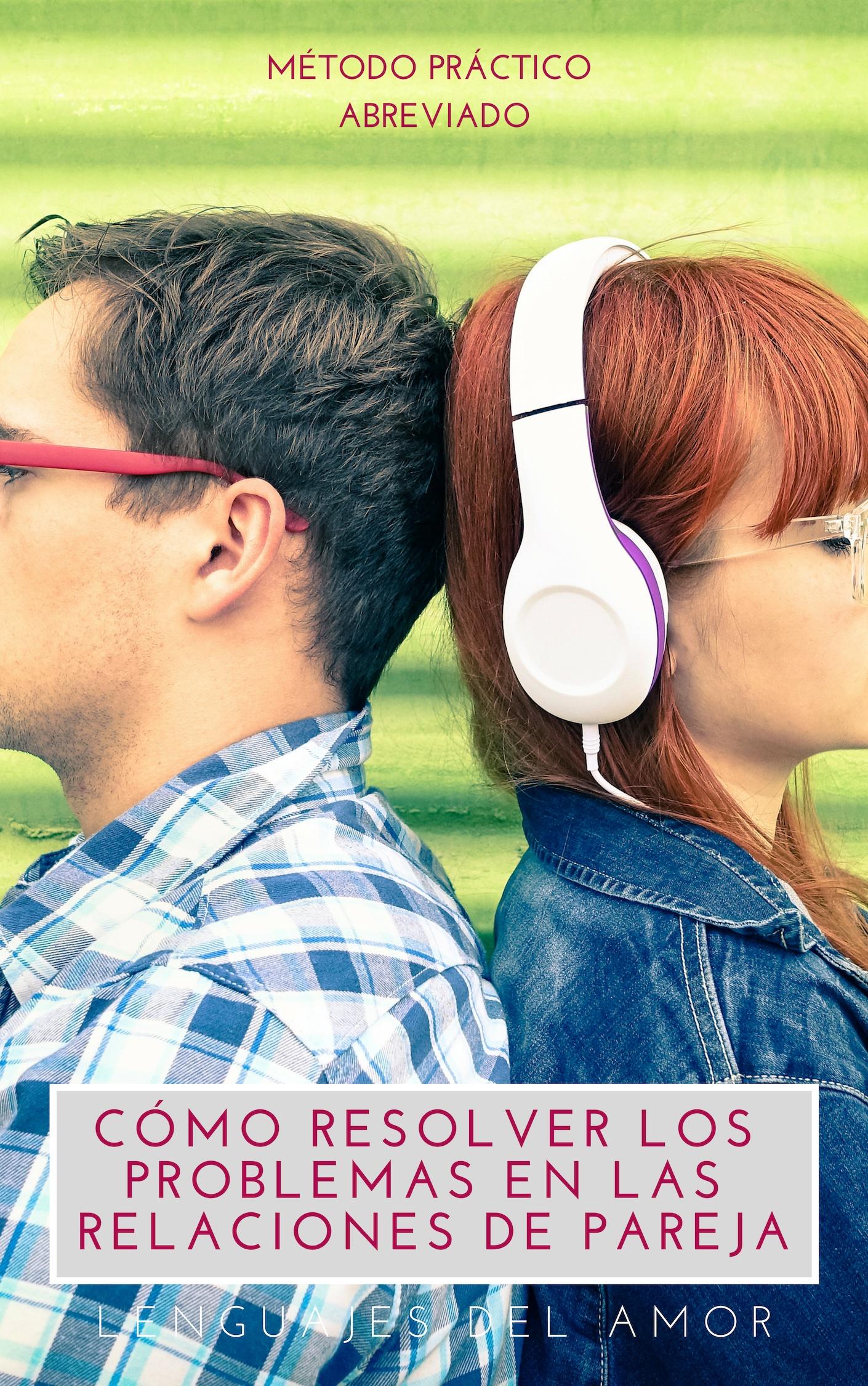 Lenguajes del amor resolver problemas de pareja